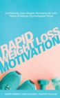 Image for Rapid Weight Loss Motivation : Confidently Lose Weight Permanently with These Simple, Yet Powerful Mindset Shifts
