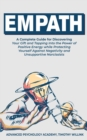 Image for Empath : A Complete Guide for Discovering Your Gift and Tapping Into the Power of Positive Energy while Protecting Yourself Against Negativity and Unsupportive Narcissists