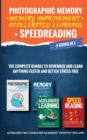 Image for Photographic Memory + Memory Improvement + Accelerated Learning + Speedreading : 4 Books in 1: The Complete Bundle to Remember and Learn Anything Faster and Better Stress Free