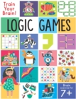 Image for Train Your Brain: Logic Games : (Brain Teasers for Kids, Math Skills, Activity Books for Kids Ages 7+)