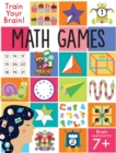 Image for Train Your Brain: Math Games : (Brain Teasers for Kids, Math Skills, Activity Books for Kids Ages 7+)
