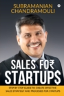 Image for Sales for Startups : Step by Step Guide to Create Effective Sales Strategy and Processes for Startups
