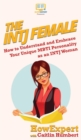 Image for The INTJ Female : How to Understand and Embrace Your Unique MBTI Personality as an INTJ Woman