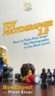 Image for Toy Photographer 2.0 : How to Take Your Lego Toy Photography to the Next Level