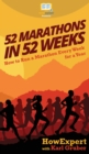 Image for 52 Marathons in 52 Weeks : How to Run a Marathon Every Week for a Year