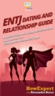 Image for ENTJ Dating and Relationships Guide : A Quick Guide on Dating, Relationships, and Love for the ENTJ MBTI Personality Type
