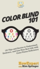 Image for Color Blind 101 : 101 Tips and Stories to Understand, Embrace, and Live Your Best Life with Color Vision Deficiency