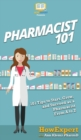 Image for Pharmacist 101 : 101 Tips to Start, Grow, and Succeed as a Pharmacist From A to Z