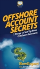Image for Offshore Account Secrets : 7 Steps to Set Up Your Offshore Account