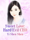 Image for Sweet Love: Hard Evil CEO