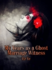 Image for My Years As a Ghost Marriage Witness
