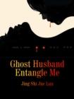 Image for Ghost Husband Entangle Me