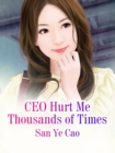 Image for CEO Hurt Me Thousands of Times