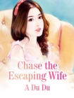 Image for Chase the Escaping Wife