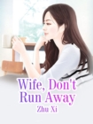 Image for Wife, Don't Run Away