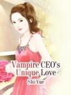 Image for Vampire CEO's Unique Love