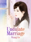 Image for Undulate Marriage