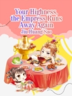 Image for Your Highness, the Empress Runs Away Again