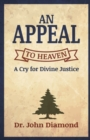 Image for An Appeal to Heaven : A Cry for Divine Justice
