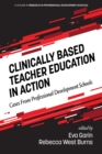 Image for Clinically Based Teacher Education in Action: Cases from Professional Development Schools