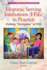 """Image for Hispanic Serving Institutions (HSIs) in Practice: Defining """"""""Servingness"""""""" at HSIs"""