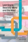 Image for Learning to Read the World and the Word : School-University-Community Collaboration to Enrich Immigrant Literacy and Teacher Education