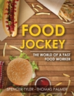 Image for Food Jockey : The World of a Fast Food Worker