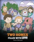 Image for Two Homes Filled with Love : A Story about Divorce and Separation