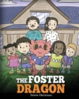 Image for The Foster Dragon : A Story about Foster Care.