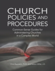 Image for Church Policies and Procedures : Common-Sense Guides for Administering Churches in a Complex World: Common