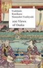 Image for Yoshitaki Kunikazu Nansuitei Yoshiyuki 100 Views of Osaka : Hardcover
