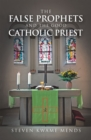 Image for False Prophets and the Good Catholic Priest