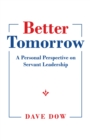 Image for Better Tomorrow: A Personal Perspective on Servant Leadership