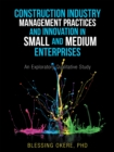 Image for Construction Industry Management Practices and Innovation in Small and Medium Enterprises: An Exploratory Qualitative Study