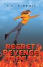 Image for Regret, Revenge, Repeat