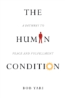 Image for Human Condition : A Pathway To Peace And Fulfillment