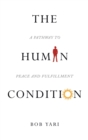 Image for The Human Condition : A Pathway to Peace and Fulfillment