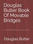 Image for Douglas Butler Book Of Movable Bridges : Volume 3