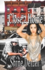 Image for Close 2 Home