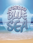 Image for In The Deep Blue Sea: Learn about Oceans and Awesome Sea Creatures