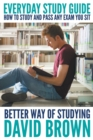 Image for Everyday study guide  : how to study and pass any exam you sit