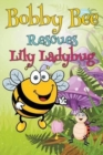 Image for Bobby Bee Rescues Lily Ladybug