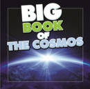 Image for Big Book of the Cosmos for Kids: Our Solar System, Planets and Outer Space