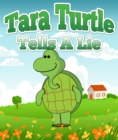 Image for Tara Turtle Tells A Lie: Children's Books and Bedtime Stories For Kids Ages 3-8 for Fun Loving Kids