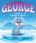 Image for George Learns to Prepare for Winter: Children's Books and Bedtime Stories For Kids Ages 3-8 for Fun Life Lessons