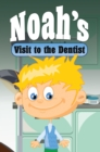 Image for Noah's Visit to the Dentist: Children's Books and Bedtime Stories For Kids Ages 3-8 for Good Morals