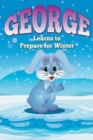 Image for George Learns to Prepare for Winter