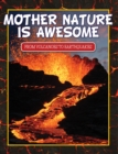Image for Mother Nature Is Awesome (From Volcanoes To Earthquakes): Children's Books for Nature