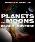 Image for Planets And Moons In Our Universe: Fun Facts and Pictures for Kids