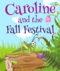 Image for Caroline and the Fall Festival: Children's Books and Bedtime Stories For Kids Ages 3-25